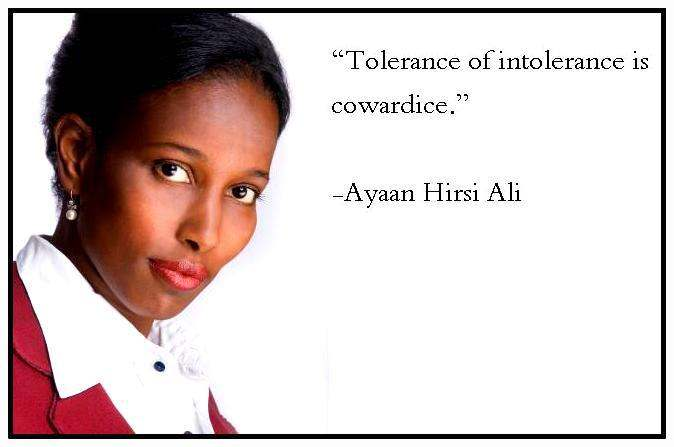 tolerance-of-intolerance-is-cowardice-ayaan-hirsi-ali